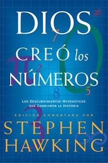 Dios creó los números: los descubrimientos matemáticos que cambiaron la historia / edición comentada de Stephen Hawking