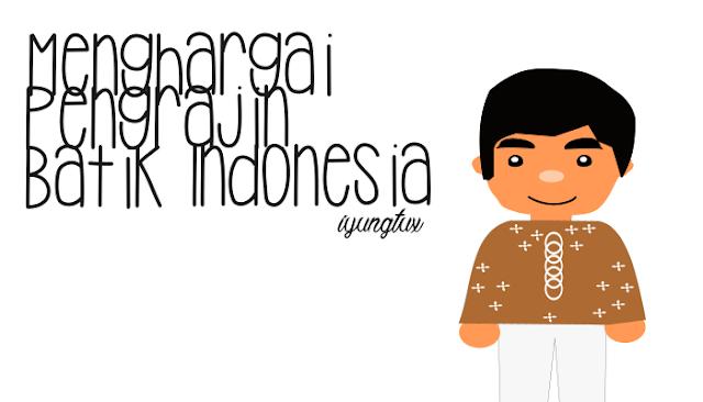 Menghargai Pengrajin Batik