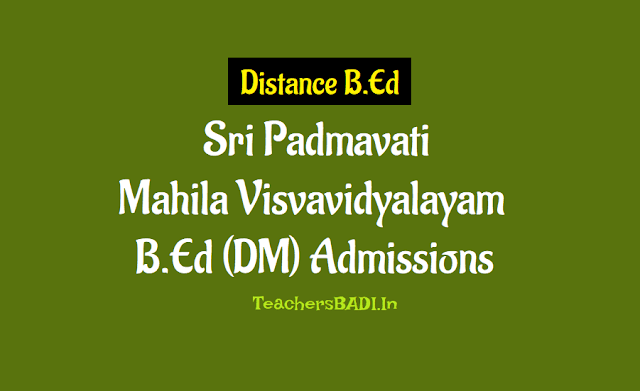 sri padmavati mahila visvavidyalayam b.ed(d.m) admission notification 2018, spmvv distance b.ed admissions,women's university distance b.ed course admissions 2018