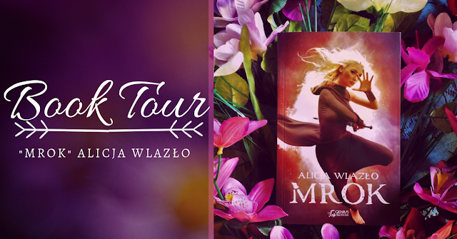 "Book Tour- ""Mrok"" Alicja Wlazło"