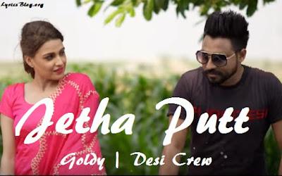 Jetha Putt Lyrics - Goldy | Desi Crew