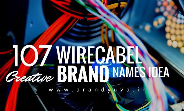 wire cabel brand names idea