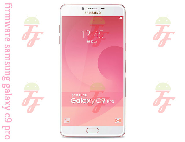 Download Firmware Samsung Galaxy C9 Pro SM-C900F Bahasa Indo