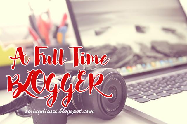 Persiapan Sebelum Menjadi Full Time Blogger