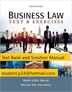 Test Bank for Business Law: Text & Exercises 9th Edition Roger LeRoy Miller , William E. Hollowell , © 2019 , Test Bank and Instructor Solution Manual 1