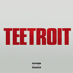 Tee Grizzley - Teetroit (Inspired by Detroit the movie) - Single Cover