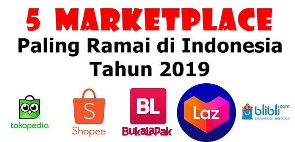 5 Marketplace Paling Ramai di Indonesia Tahun 2019
