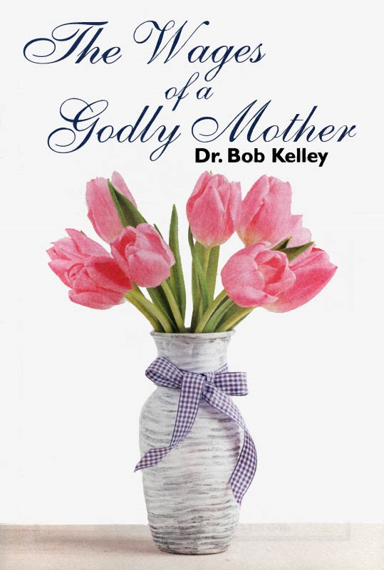 The Wages of a Godly Mother *Book Review* Dr. Bob Kelly sheds some light on Jochebed - the mother of Moses, and the role she played in his life and the wages she received for it!