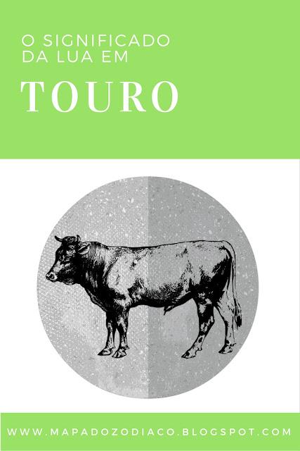 o significado da lua em touro astrologia