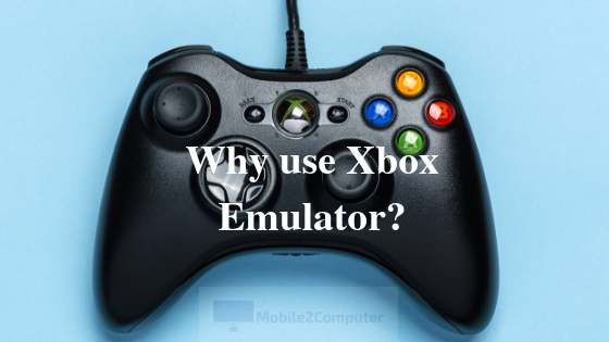 Why use an Xbox One Emulator for Playing Xbox One games on the PC?