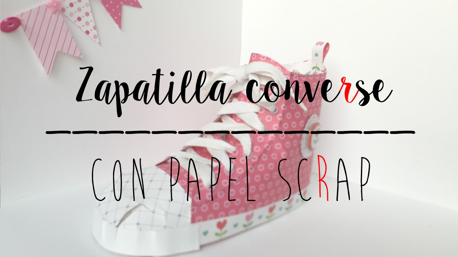 ZAPATILLA CONVERSE DE PAPEL SCRAP