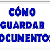 COMO GUARDAR DOCUMENTOS EN WORD