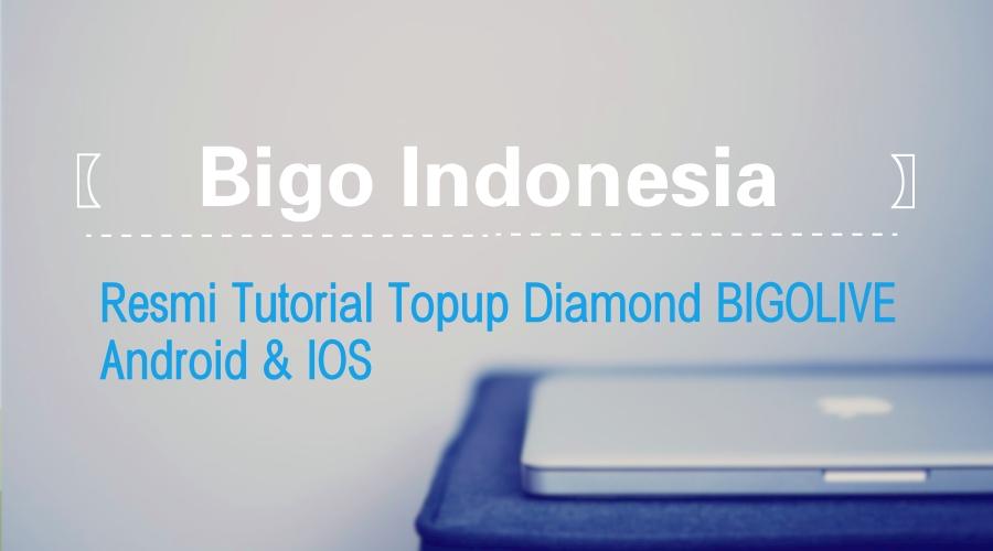Bigo Live: Bigo Indonesia: Resmi Tutorial Topup diamond