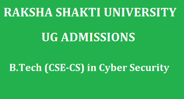 Admission, B.Tech Admissions, Computer Science and Engineering in Cyber Security, Degree Admissions, Notifications, Raksha Shakti University, UG Admissions, www.rsu.ac.in
