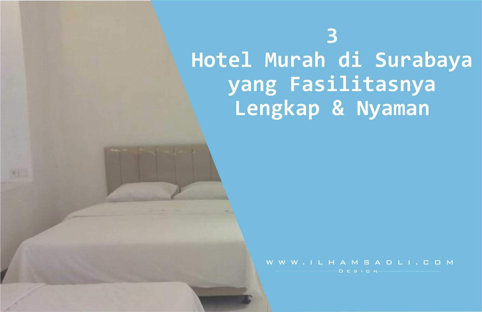Nih! 3 Hotel Murah di Surabaya Yang Fasilitasnya Lengkap dan Nyaman