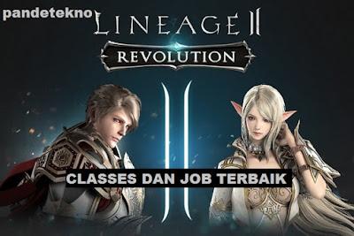 Job Dan Classes Terbaik Untuk di Mainkan Pada Game Line Age 2 Revolution