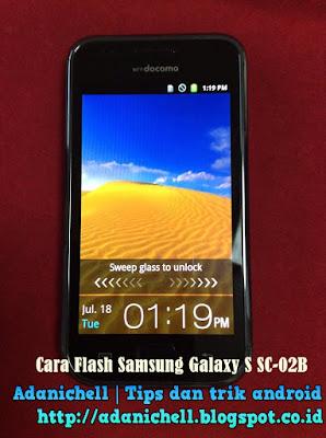 Cara Flash Samsung Galaxy S SC-02B Via Odin 100% Berhasil