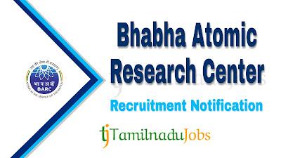 BARC Recruitment notification 2019, govt jobs for 1oth pass, govt jobs for graduates