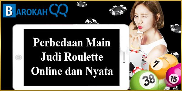 Perbedaan Main Judi Roulette Online dan Nyata
