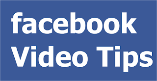 Facebook Video Tips