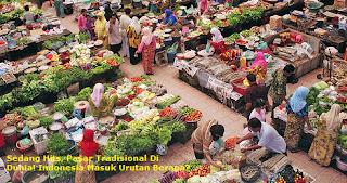 Sedang Hits, Pasar Tradisional Di Dunia! Indonesia Masuk Urutan ke empat
