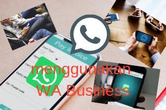 Menggunakan WA Business untuk bisnis online