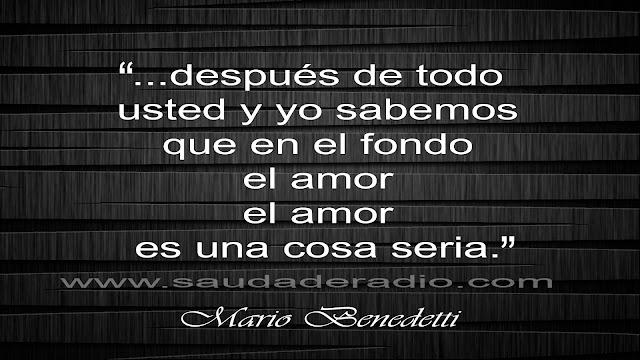 """""""Usted y yo sabemos que en el fondo el amor el amor es una cosa seria."""" Mario Benedetti - Interview"""