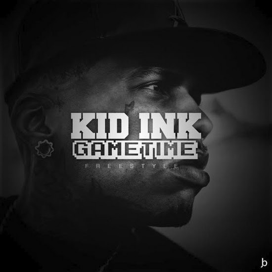 Kid Ink - Gametime (Freestyle)