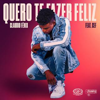 Claudio Fénix feat Cef - Quero Te Fazer Feliz 2019 [Download] BAIXAR