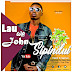 AUDIO : Lau Wa John – Sipindui | DOWNLOAD Mp3 SONG