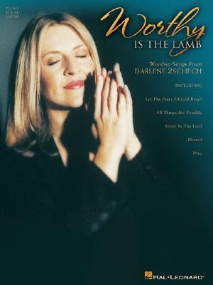 Darlene Zschech - Worthy Is the Lamb Lyrics