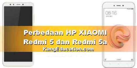 Bagus mana Xiaomi Redmi 5a dengan Redmi 5 ?