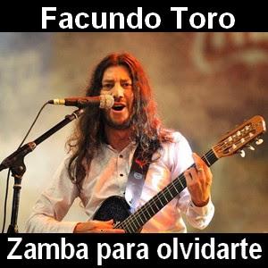 Facundo Toro - Zamba para olvidarte