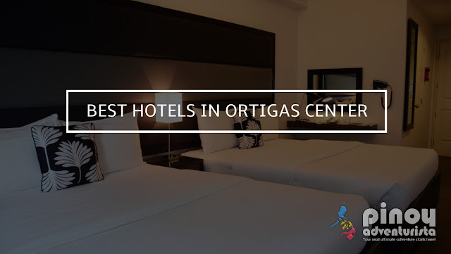 Top Best Hotels in Ortigas Center Pasig City
