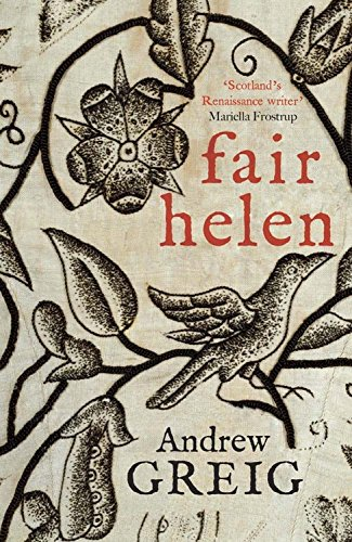 Fair Helen by Andrew Greig