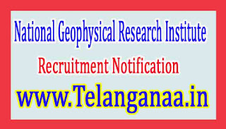 National Geophysical Research InstituteNGRI Recruitment Notification 2017