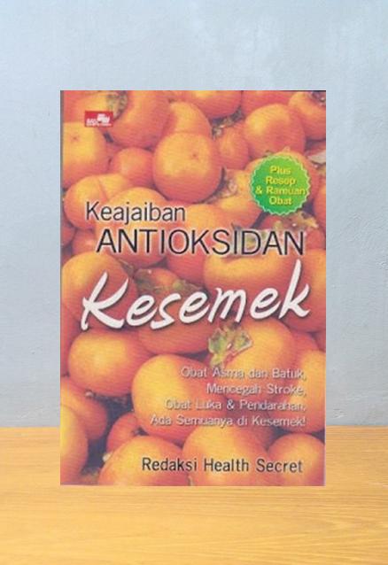 KEAJAIBAN ANTIOKSIDAN KESEMEK, Redaksi Health Secret