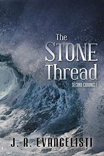 The Stone Thread Second Chronicle - Science Fiction by J R Evangelisti