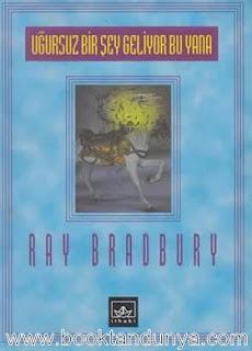 Ray Bradbury - Uğursuz Bir Şey Geliyor Bu Yana