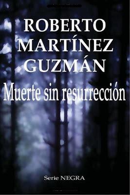 Muerte sin resurrección - Roberto Martínez Guzmán (2012)