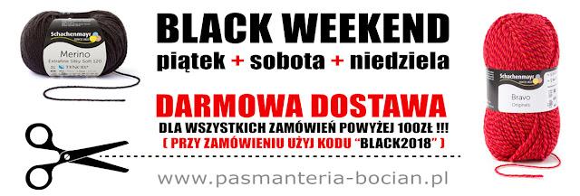 Black Weekend! Darmowa dostawa w pasmanteria-bocian.pl