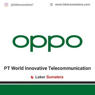 Lowongan Kerja Jambi, PT World Innovative Telecommunication (OPPO) Juni 2021