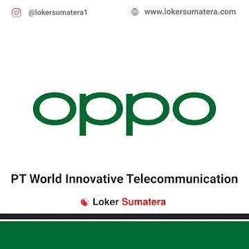 Lowongan Kerja Medan: PT World Innovative Telecommunication (OPPO) April 2021
