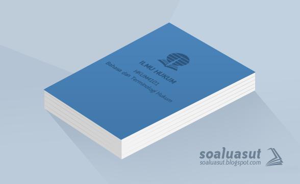 Soal Ujian UT Ilmu Hukum HKUM4101 Bahasa dan Terminologi Hukum