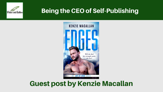 Being the CEO of Self-Publishing, guest post by Kenzie Macallan