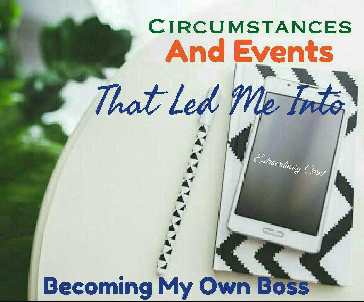 Becoming My Own Boss-My Story