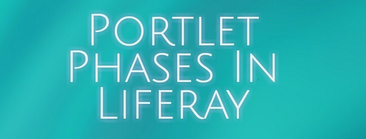 Portlet Phases In Liferay