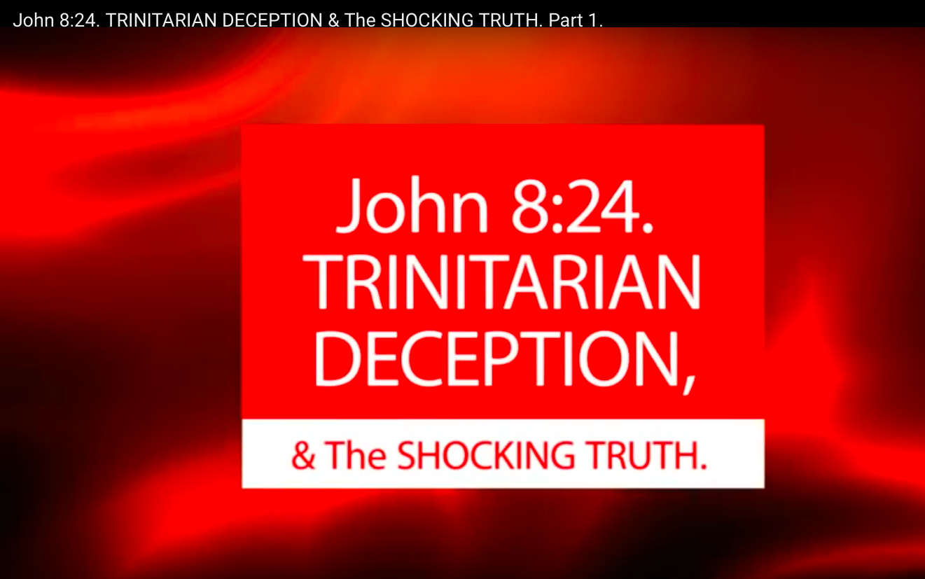 John 8:24. TRINITARIAN DECEPTION, & The SHOCKING TRUTH.