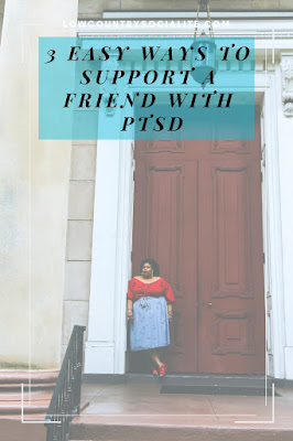 3 Easy Ways To Support A Friend With PTSD, Post Traumatic Stress Disorder, The Low Country Socialite, Plus Size Blogger, Savannah Georgia, Hinesville Georgia, Kirsten Jackson, Trinity Baptist Church