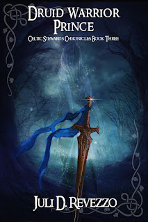 Druid Warrior Prince by Juli D. Revezzo, historical fantasy romance, available on Kindle Unlimited